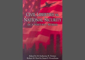 civil liberties vs national security Posner (2001) disputes the ideology of civil libertarians that national security will lead to an erosion of civil liberties he proposes that the basic mistake is the prioritizing of liberty.