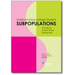 Understanding College Student Subpopulations: A Guide for Student Affairs Professionals - eBook