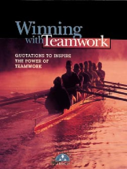 inspirational teamwork quotes. Winning with Teamwork Quote
