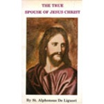 The True Spouse of Jesus Christ (St. Alphonsus Liguori)