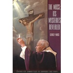 The Mass: Its Mysteries Revealed (George P. Morse) - Paperback