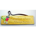 "Wood Sign ""Paradise where it's always 5 o'clock"" - 28137"