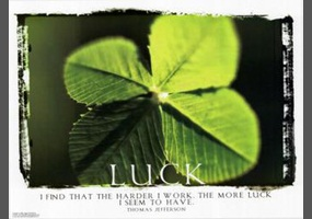 do you believe in luck essay Yes, i believe in luck i believe in luck to me luck is simply having a statistic work in your favor on a certain occasion for instance, when you roll a die you have six possible outcomes if one desired outcome is the most favorable and you get it, then you are lucky this is because you have beaten the statistics on this one roll.